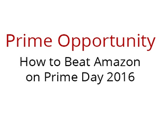 Prime Opportunity: How to Beat Amazon on Prime Day 2016