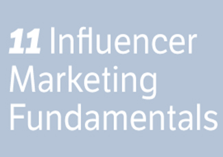 11 Fundamentals of Influencer Marketing